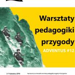 Adventus #12 – stacjonarne warsztaty pedagogiki przygody